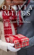 One Sweet Christmas - Sweeter in the City, #4 ebook by Olivia Miles