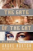 The Gate of the Cat ebook by Andre Norton