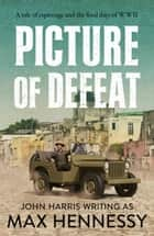 Picture of Defeat ebook by Max Hennessy