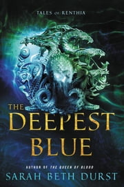 The Deepest Blue - Tales of Renthia ebook by Sarah Beth Durst