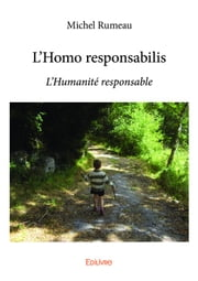 L'Homo responsabilis - L'Humanité responsable ebook by Michel Rumeau