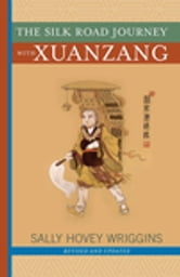 The Silk Road Journey With Xuanzang ebook by Sally Wriggins