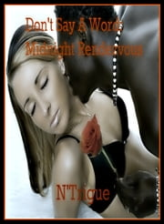 Don't Say a Word: Midnight Rendezvous ebook by N'Trigue Jones