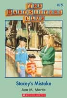 The Baby-Sitters Club #18: Stacey's Mistake - Classic Edition ebook by