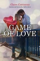 Game of love ebook by Claire Contreras