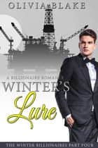 Winter's Lure: A Billionaire Romance ebook by Olivia Blake