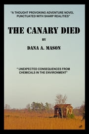 The Canary Died ebook by Dana A. Mason