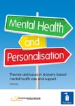 Mental Health and Personalisation: Themes and issues in recovery-based mental health care and support