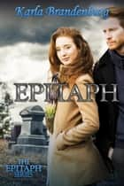 Epitaph - Epitaph, #1 ebook by Karla Brandenburg