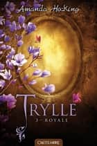Royale - Trylle, T3 ebook by Amanda Hocking, Nenad Savic