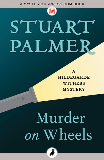 Murder on Wheels ebook by Stuart Palmer
