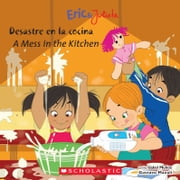 Eric & Julieta: Desastre en la cocina / A Mess in the Kitchen ebook by Isabel Munoz,Isabel Muñoz,Gustavo Mazali