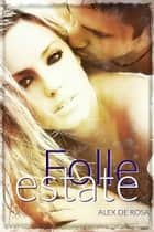 FOLLE ESTATE ebook by Alex De Rosa