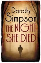 The Night She Died ebook by Dorothy Simpson