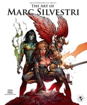 The Art of Marc Silvestri ebook by Marc Silvestri