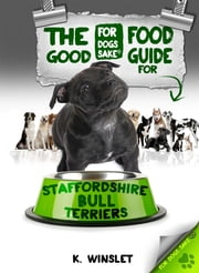 The Staffordshire Bull Terrier Good Food Guide ebook by Kevin Winslet