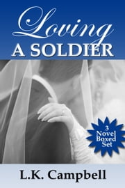 Loving A Soldier ebook by L.K. Campbell