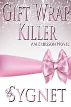 Gift Wrap Killer ebook by LS Sygnet