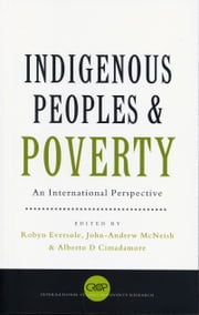 Indigenous Peoples and Poverty - An International Perspective ebook by Robyn Eversole, John-Andrew McNeish, Alberto D. Cimadamore