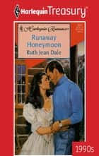 Runaway Honeymoon ebook by Ruth Jean Dale
