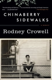 Chinaberry Sidewalks ebook by Rodney Crowell