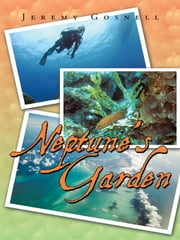 Neptune's Garden ebook by Jeremy Gosnell