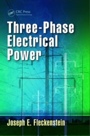 Three-Phase Electrical Power ebook by Fleckenstein, Joseph E.