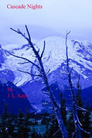 Cascade Nights ebook by JL Kaye