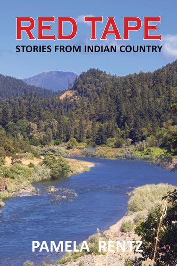 Red Tape Stories From Indian Country ebook by Pamela Rentz