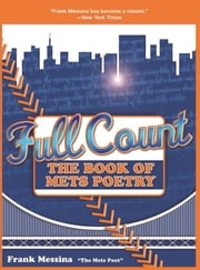 Full Count - The Book of Mets Poetry ebook by Frank Messina