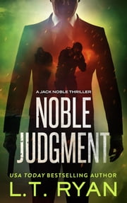 Noble Judgment (Jack Noble #9) (Formerly Season Four) ebook by L.T. Ryan