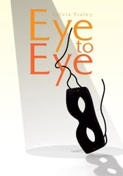 Eye to Eye ebook by Sylvia Fraley