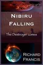 Nibiru Falling ebook by Richard Francis