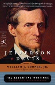 Jefferson Davis: The Essential Writings ebook by Jefferson Davis,William J. Cooper