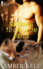 Nothing To Do With Pride ebook by Amber Kell