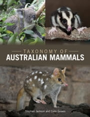 Taxonomy of Australian Mammals ebook by Stephen Jackson,Colin  Groves