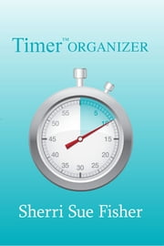 TimerOrganizer ebook by Sherri Sue Fisher