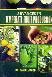 Advances In Temperate Fruit Production ebook by Dr.Daniel Jacob