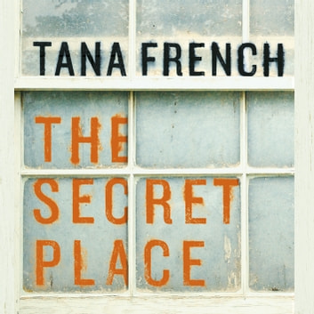 The Secret Place - Dublin Murder Squad: 5 audiobook by Tana French