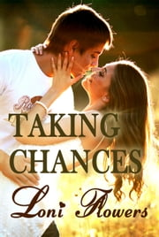 Taking Chances ebook by Loni Flowers