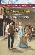 His Chosen Bride eBook by Rhonda Gibson