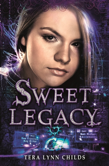 Sweet Legacy ebook by Tera Lynn Childs
