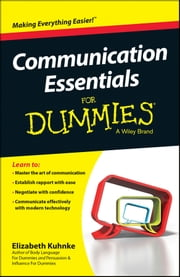 Communication Essentials For Dummies ebook by Elizabeth Kuhnke