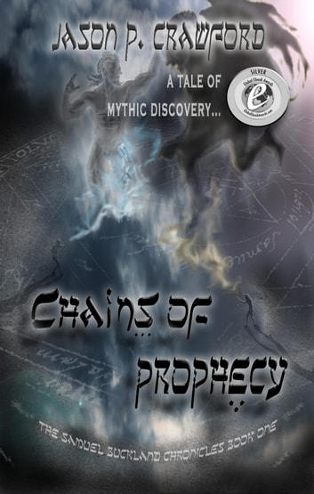 Chains of Prophecy: A Tale of Mythic Discovery ebook by Jason P. Crawford