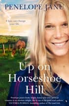Up on Horseshoe Hill ebook by Penelope Janu