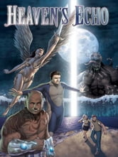 Heaven's Echo [Graphic Novel] ebook by Siike Donnelly