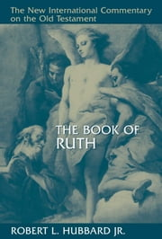The Book of Ruth ebook by Rubert L. Hubbard Jr.