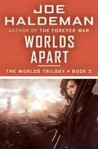 Worlds Apart ebook by Joe Haldeman