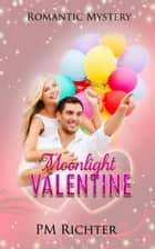 Moonlight Valentine ebook by Pamela M. Richter