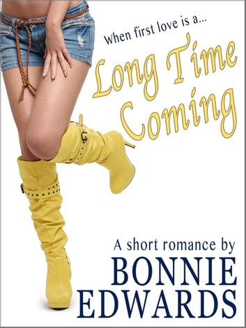 Long Time Coming ebook by Bonnie Edwards